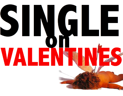 Why It's Better To Be Single On Valentines Day